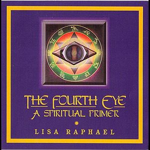 Fourth Eye: A Spiritual Primer