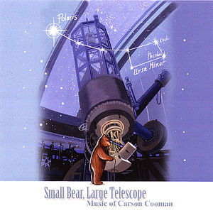 Small Bear Large Telescope: Music of Carson Cooman