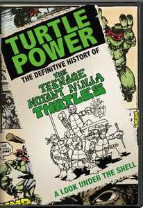 Turtle Power: Definitive History of the Teenage