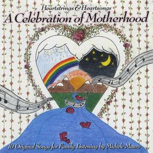 Heartstrings & Heartsongs a Celebration of Motherh