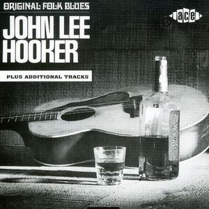 Original Folk Blues of John Lee Hooker [Import]