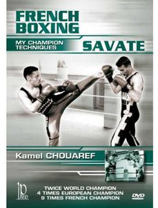 French Boxing: Savate - My Champion Techniques