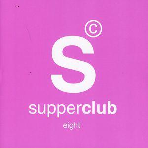 Supperclub 8: San Francisco /  Various [Import]