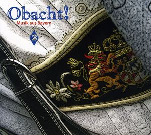 Obacht! Musik Aus Bayern, Vol. 2