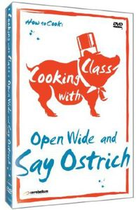 Cooking With Class: Open Wide & Say Ostrich