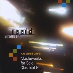 Kaleidoscope: Masterworks for Solo Classical Guita