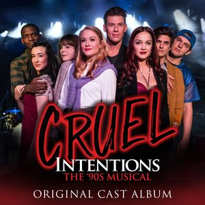 Cruel Intentions: The 90s Musical (Original Off-Broadway Cast of CruelIntentions)