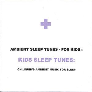 Kids Sleep Tunes: Children's Ambient Music for Sle
