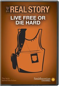 Smithsonian: The Real Story - Live Free Or Die Hard