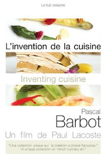 Inventing Cuisine: Pascal Barbot