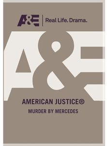 American Justice - Murder by Mercedes