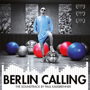 Berlin Calling (Original Soundtrack)