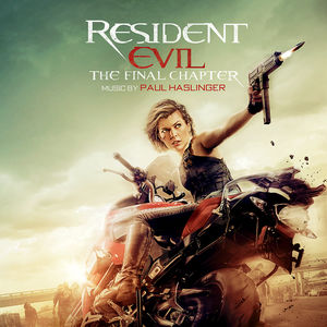 Resident Evil: The Final Chapter (Music by Paul Haslinger)
