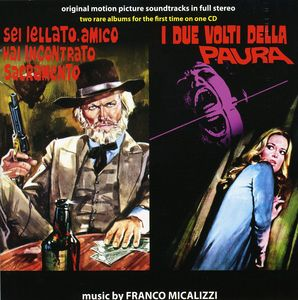 Sei Iellato, Amico Hai Incontrato Sacramento (You're Jinxed, Friend You've Met Sacramento) /  I Due Volti Della Paura (The Two Faces of Fear) (Original Motion Picture Soundtracks)