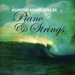 Essential Soundtracks on Piano& Strings (Original Soundtrack)
