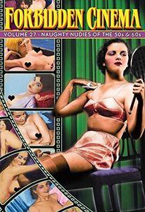 Forbidden Cinema: Volume 27 - Naughty Nudes of the 50s & 60s