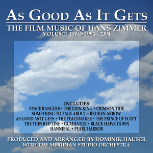 As Good as It Gets: The Film Music of Hans Zimmer: Volume 2: 1994-2004