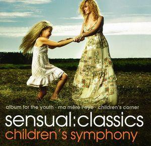 Sensual: Classics Children's Symphony /  Various