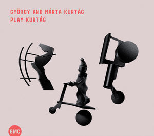 Gyorgy & Marta Kurtag Play Kurtag