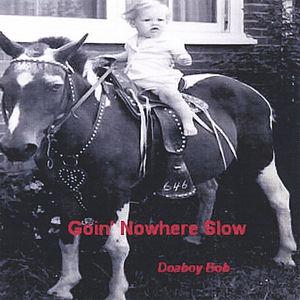 Goin' Nowhere Slow