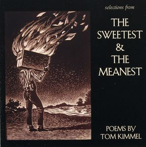 Selections from the Sweetest & the Meanest
