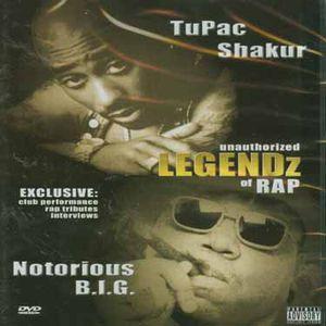 TUPAC SHAKUR And NOTORIOUS B.I.G.: Legendz Of Rap Unauthorized
