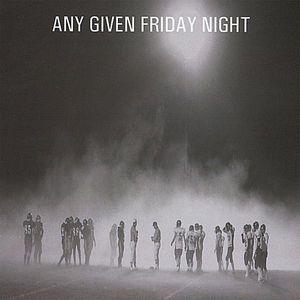 Any Given Friday Night