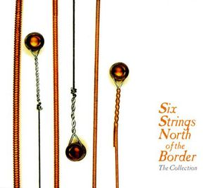 Six Strings North of the Border: Collection /  Various