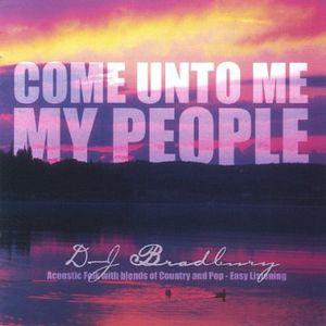 Come Unto Me My People