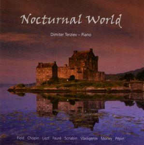 Nocturnal World: Nocturnes By Field Chopin Liszt Faure Scriabin