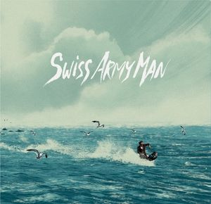 Swiss Army Man Collector's Edition (Original Soundtrack)