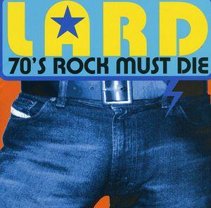 70's Rock Must Die