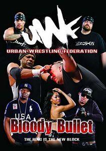 Urban Wrestling Federation - Bloody Bullet
