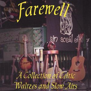 Farewell-A Collection of Celtic Waltzes & Slow Air