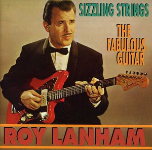 Sizzling Strings /  Fabulous Roy Lanham