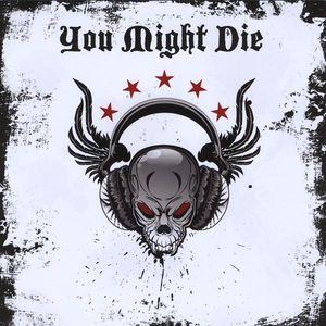 You Might Die