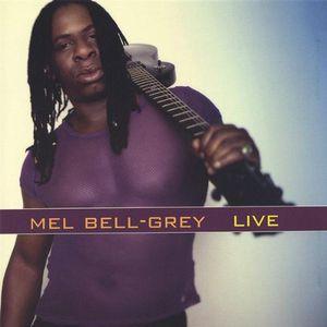 Mel Bell-Grey Live 1