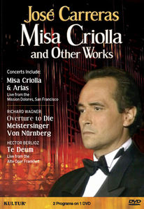 José Carreras: Misa Criolla and Other Works