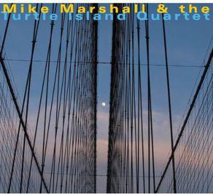 Mike Marshall & the Turtle Island Quartet