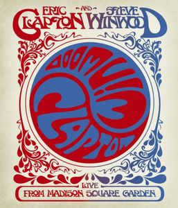 Eric Clapton and Steve Winwood: Live From Madison Square Garden