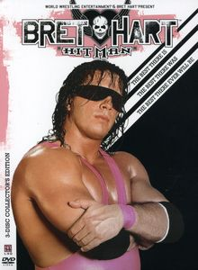 "Bret ""Hit Man"" Hart: The Best There Is, The Best There Was, The Best There Ever Will Be"