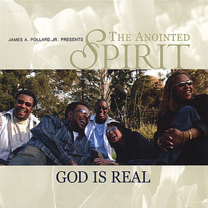 Anointed Spirit: God Is Real