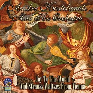 Joy To The World & Strauss Waltzes From Vienna