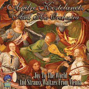 Joy To The World & Strauss Waltzes From Vienna