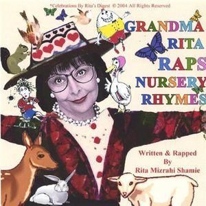Grandma Rita Raps Nursery Rhymes.