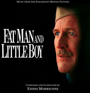 Fat Man and Little Boy (Music From the Paramount Motion Picture)