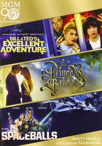Bill & Ted's Excellent Adventure /  The Princess Bride /  Spaceballs