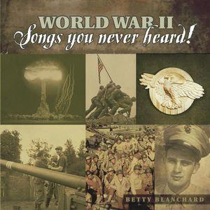 World War II Songs You Never Heard