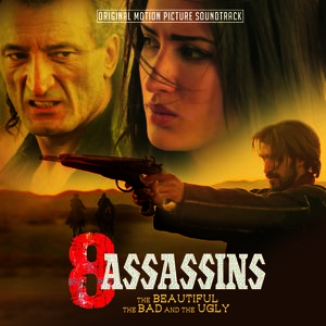 8 Assassins - Beautiful The Bad & The Ugly (Original Soundtrack)