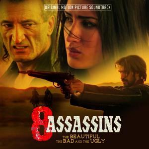 8 Assassins - Beautiful The Bad & The Ugly (Original Soundtrack)